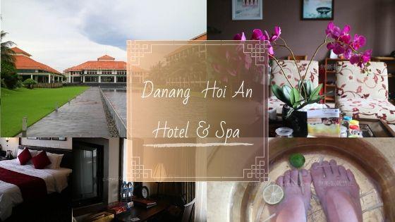 ベトナム旅行 ダナン  ホイアン ホテル スパ ブログ